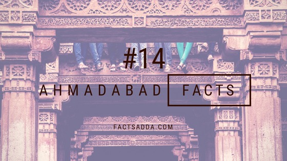 14 Facts about ahmedabad