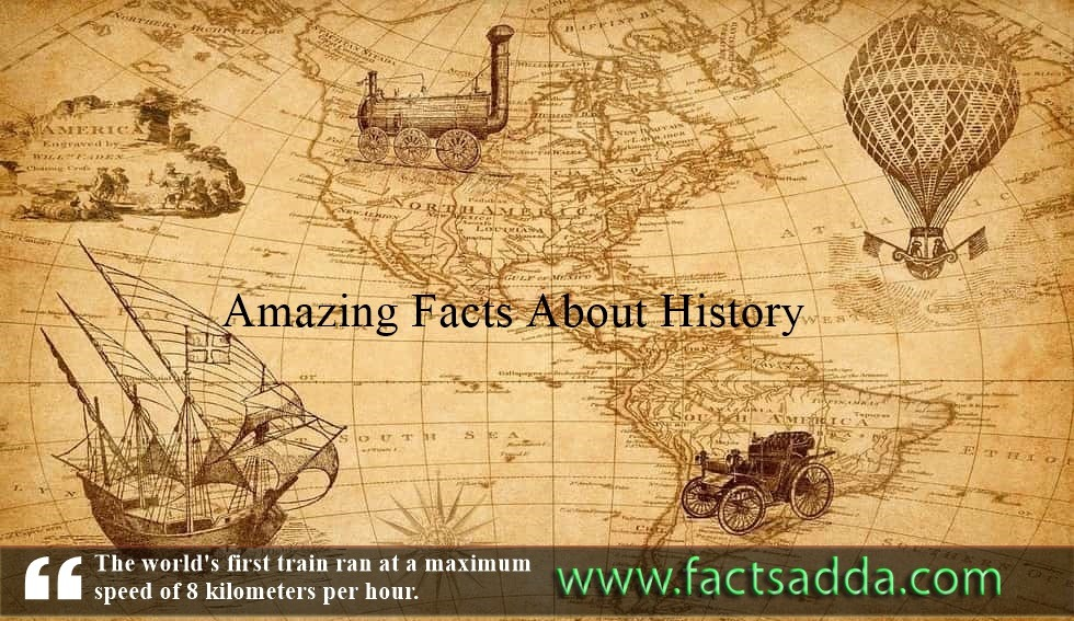 22 Amazing Facts about History – Do You Know